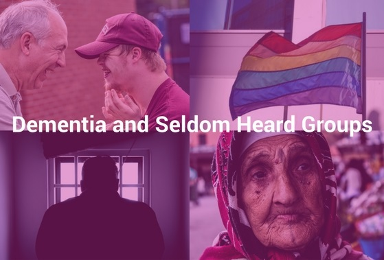 Dementia and seldom heard groups